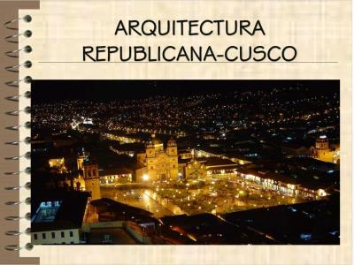 HISTORY OF ARCHITECTURE - CUSCO REPUBLIC